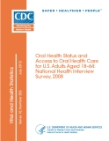 Oral Health Status and Access to Oral Health Care for U.S. Adults Aged 18–64: National Health Interview Survey, 2008