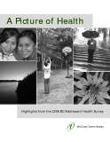 A Picture of Health - Highlights from the 2008 British Columbia Adolescent Health Survey