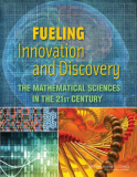 Fueling Innovation and Discovery The Mathematical Sciences  in the 21st Century