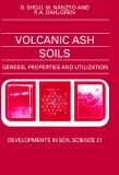 VOLCANIC ASH SOILS GENESIS, PROPERTIES AND UTILIZATION