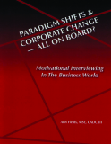 PARADIGM SHIFTS & CORPORATE CHANGE - ALL ON BOARD