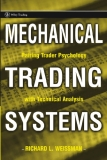 Mechanical Trading Systems Pairing Trader Psychology with Technical Analysis