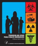 TERRORISM AND OTHER PUBLIC HEALTH EMERGENCIES - A Reference Guide for Media