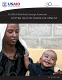 USAID's Global Health Strategic Framework - BETTER HEALTH FOR DEVELOPMENT