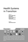Health Systems in Transition Written by Anna H. Glenngård  Frida Hjalte Marianne Svensson Anders Anell Vaida Bankauskaite