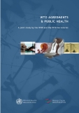 WTO Agreements & Public Health - Ajoint study by the WHO and the WTO Secretariat
