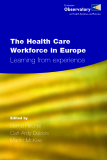 The Health Care Workforce in Europe - Learning from experience