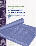 Building Infrastructure For Coordinated School Health California's Blueprint