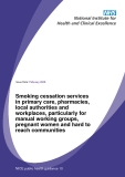 Smoking cessation services  in primary care, pharmacies,  local authorities and  workplaces, particularly for  manual working groups,  pregnant women and hard to  reach communities