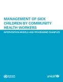 MANAGEMENT OF SICK CHILDREN BY COMMUNITY HEALTH WORKERS