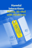 Harmful Interactions: Mixing Alcohol with Medicines