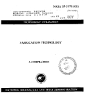 FABRICATION  TECHNOLOGY - NATIONAL AERONAUTICS AND SPACE ADMINISTRATION