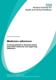 Medicines adherence Involving patients in decisions about  prescribed medicines and supporting  adherence