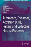 TURBULENCE, DYNAMOS, ACCRETION DISKS, PULSARS AND COLLECTIVE PLASMA PROCESSES