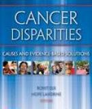 Cancer Disparities Causes and Evidence-Based Solutions