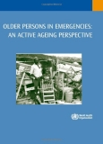 OLDER PERSONS IN EMERGENCIES: AN ACTIVE AGEING PERSPECTIVE