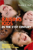 Raising Kids in the 21st Century: The Science of Psychological Health for Children
