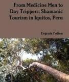 FROM MEDICINE MEN TO DAY TRIPPERS: SHAMANIC TOURISM IN IQUITOS, PERU