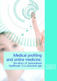 Medical profiling  and online medicine:  the ethics of 'personalised  healthcare' in a consumer age