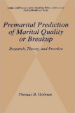 Premarital Prediction of Marital Quality or BreakupResearch, Theory, and Practice.LONGITUDINAL