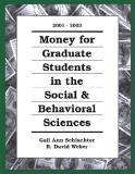 Money for Graduate Students in the Social & Behavioral Sciences 2001-2003
