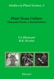 Plant Tissue Culture: Theory and Practice, a Revised Edition