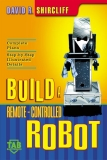 BUILD A REMOTE CONTROLLED ROBOT 2008