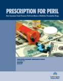 PRESCRIPTION FOR PERIL: How Insurance Fraud Finances Theft and Abuse of Addictive Prescription Drugs