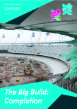 Olympic Delivery Authority The Big Build: Completion Milestones to 27 July 2011 July 2010