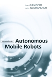 RolandSIEGWART Illah R. NOURBAKHSHIntroduction toAutonomous Mobile Robots.Introduction to