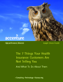 The 7 Things Your Health  Insurance Customers Are   Not Telling You