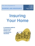 Insuring Your Home: A consumer guide to Homeowners, renters and condominium insurance