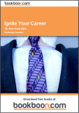 Ignite Your Career The New Grad's Bible