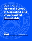 2011 FDIC National Survey  of Unbanked and   Underbanked  Households