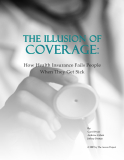 The Illusion of Coverage:  How Health Insurance Fails People When They Get Sick