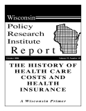 THE HISTORY OF HEALTH CARE COSTS AND HEALTH INSURANCE