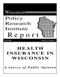 HEALTH INSURANCE IN WISCONSIN: A Survey of Public Opinion