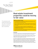 Real estate investment  properties could be moving  to fair value