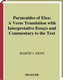 Parmenides of Elea: A Verse Translation with Interpretative Essays and Commentary to the Text