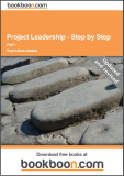 Project Leadership – Step by Step: Part I A Handbook on How to Master Small- and Medium-Sized Projects – SMPs