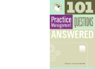 101 Practice Management QUESTIONS ANSWERED