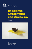Relativistic Astrophysics and Cosmology