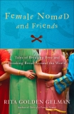 Female Nomad and Friends by Rita Gelman
