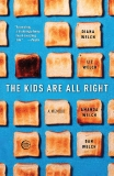 The Kids Are All Right by Diana Welch and Liz Welch with Amanda Welch and Dan Welch