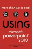 Using Microsoft® PowerPoint® 2010