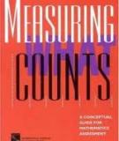 Measuring What Counts : A Conceptual Guide for Mathematics Assessment