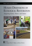 Human Dimensions of Ecological Restoration Integrating Science, Nature, and Culture