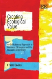 Creating Ecological Value An Evolutionary Approach to Business Strategies and the Natural Environment