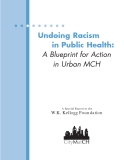 Undoing Racism in Public Health: A Blueprint for Action in Urban MCH