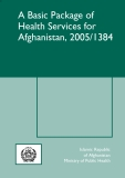 A BASIC PACKAGE OF HEALTH SERVICES FOR AFGHANISTAN, 2005/1384